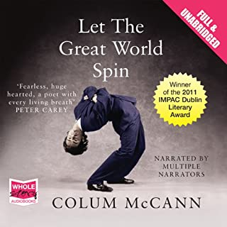 Let the Great World Spin                   By:                                                                                                                                 Colum McCann                               Narrated by:                                                                                                                                 uncredited                      Length: 15 hrs and 11 mins     29 ratings     Overall 3.9