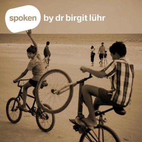 Spoken By Dr. Birgit Lührs
