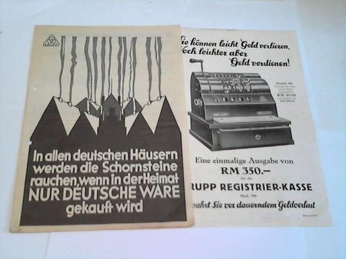 In allen Häusern werden die Schornsteine rauchen, wenn in der Heimat nur deutsche Ware gekauft wird