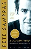 A Champion's Mind: Lessons from a Life in Tennis - Pete Sampras