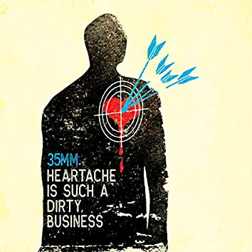 Heartache is Such a Dirty Business