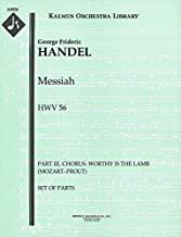 Messiah, HWV 56 (Part III, Chorus: Worthy is the Lamb (Mozart–Prout)): Set of Parts [A8826]