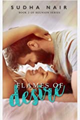 Flames Of Desire: A Steamy Reunion Love Story (Class Of '11 Reunion Book 2) Kindle Edition