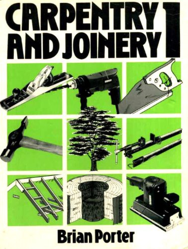 Carpentry and Joinery: Volume 1: v. 1