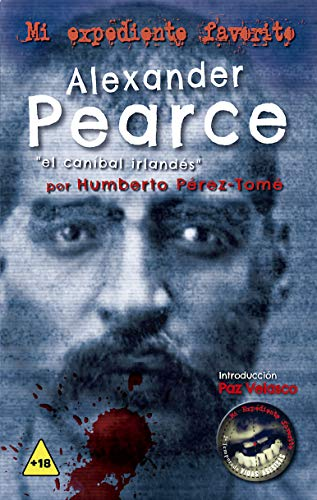 Alexander Pearce, El caníbal Irlandés (Mi expediente favorito)