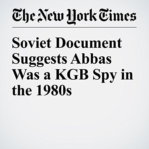 Soviet Document Suggests Abbas Was a KGB Spy in the 1980s cover art