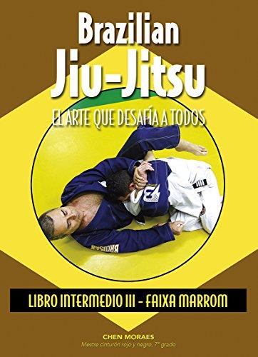 Brazilian Jiu-Jitsu. El arte que desafía a todos. Libro Intermedio III. Faixa marrom