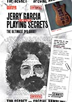 Jerry Garcia Playing Secrets: The Ultimate DVD Guide!