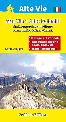 Alta via 1 delle Dolomiti. Da Monguelfo a Belluno (con appendice Belluno Venezia)