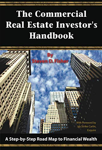 Real Estate Investing Books! - The Commercial Real Estate Investor's Handbook: A Step-by-Step Road Map to Financial Wealth