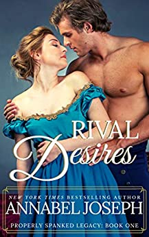Rival Desires (Properly Spanked Legacy Book 1) by [Annabel Joseph]