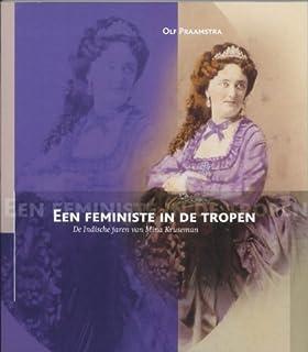 """Een Feministe in De Tropen: De Indische Jaren Van Mina Kruseman: 1 (Boekerij """"Oost En West"""")"""