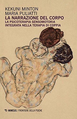 La narrazione del corpo. La psicoterapia sensomotoria integrata nella terapia di coppia