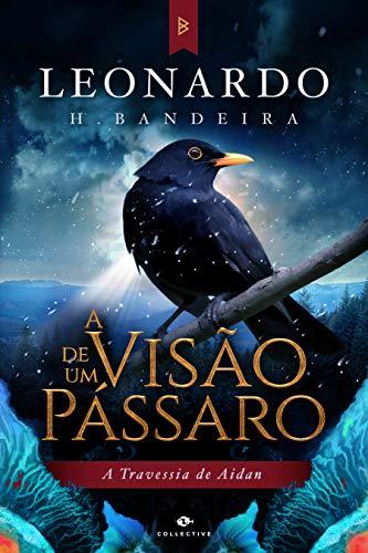 A Visão de um Pássaro: A Travessia de Aidan