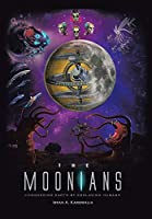 The Moonians: Conquering Earth by Enslaving Humans