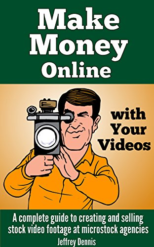 Make Money Online with Your Videos: A complete guide to creating and selling stock video footage at microstock agencies. (English Edition)