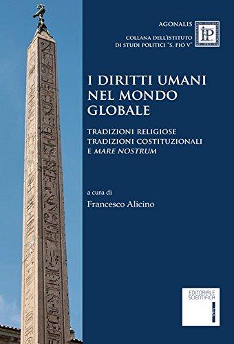 I diritti umani nel mondo globale. Tradizioni religiose tradizioni costituzionali e «mare nostrum»