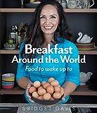 Breakfast Around the World: Food to wake up to