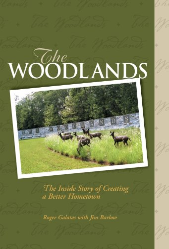 The Woodlands: The Inside Story of Creating a Better Hometown (English Edition)
