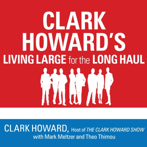 Clark Howard's Living Large for the Long Haul audiobook cover art
