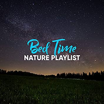 Bed Time Nature Playlist, Vol. 4