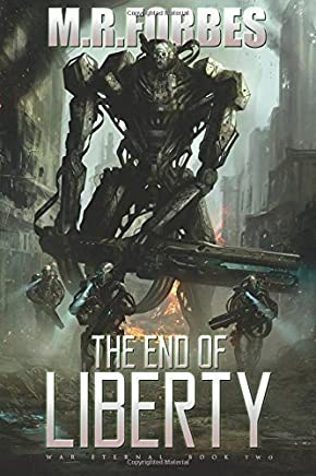 The End of Liberty (War Eternal, Book Two) (Volume 2) by M.R. Forbes(2015-05-30)