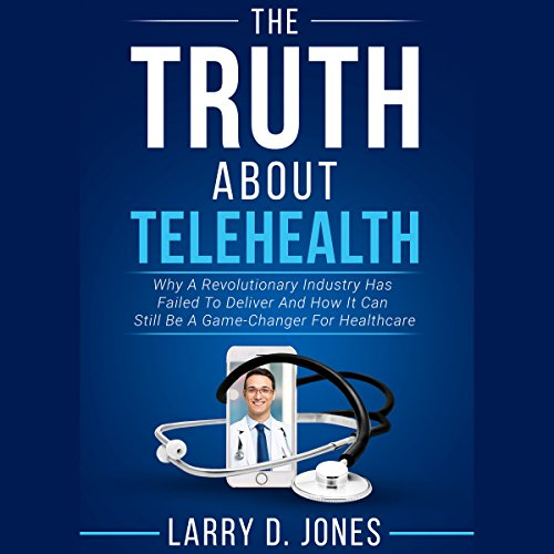The Truth About Telehealth cover art