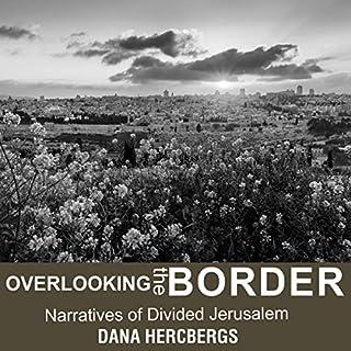 Overlooking the Border: Narratives of Divided Jerusalem cover art