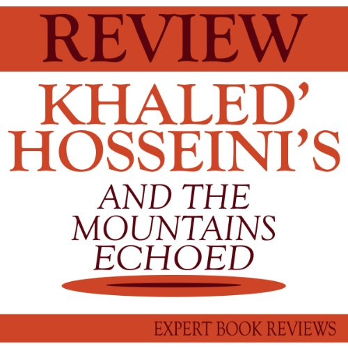 And the Mountains Echoed, by Khaled Hosseini: Expert Book Review & Analysis audiobook cover art
