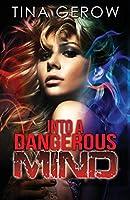 Into a Dangerous Mind