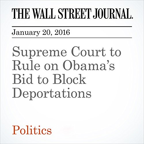 Supreme Court to Rule on Obama's Bid to Block Deportations audiobook cover art