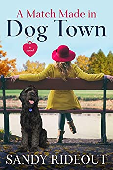 A Match Made in Dog Town: (Dog Town 2) by [Sandy Rideout]
