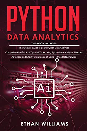 Compare Textbook Prices for Python Data Analytics: 3 books in 1 - The Ultimate Guide to Learn Python Data Analytics & Comprehensive Guide of Tips and Tricks & Advanced and Effective Strategies of Using Python Data Analytics  ISBN 9798649067133 by Williams, Mr Ethan
