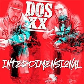 Interdimensional (feat. Dos XX)