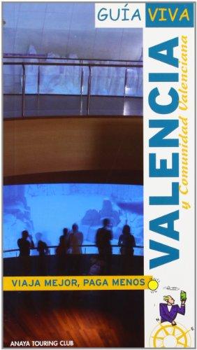 Valencia y Comunidad Valenciana (Guía Viva - España)