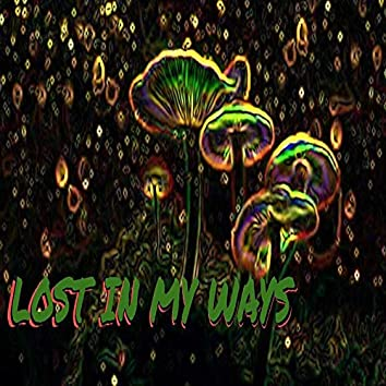 Lost in My Ways
