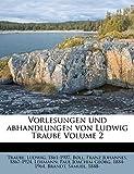 Vorlesungen und abhandlungen von Ludwig Traube Volume 2 (German Edition)