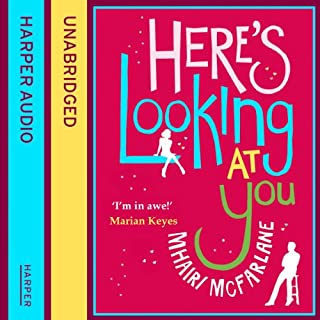 Here's Looking at You                   Written by:                                                                                                                                 Mhairi McFarlane                               Narrated by:                                                                                                                                 Cassandra Harwood                      Length: 10 hrs and 55 mins     1 rating     Overall 5.0