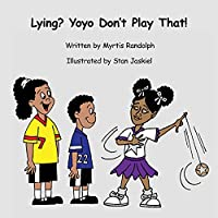 Lying? Yoyo Don't Play That
