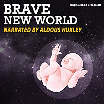 Brave New World (Narrated By Aldous Huxley)