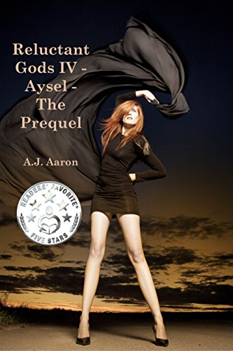 Book: Reluctant Gods IV - Aysel - The Prequel by A.J. Aaron