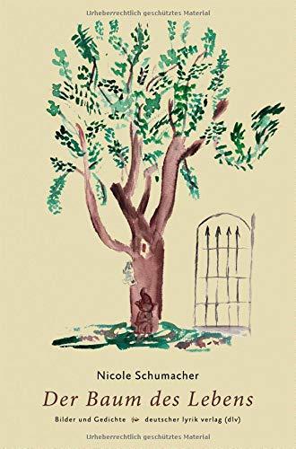 Der Baum des Lebens. Gedichte und Bilder (deutscher lyrik verlag)