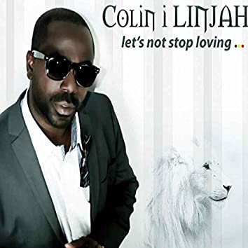 Let's Not Stop Loving