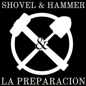 Shovel and Hammer la Preparacion