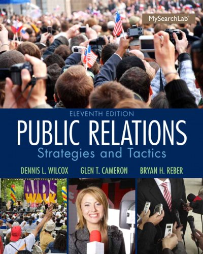 Compare Textbook Prices for Public Relations: Strategies and Tactics 11 Edition ISBN 9780205960644 by Wilcox, Dennis L.,Cameron, Glen T.,Reber, Bryan H.