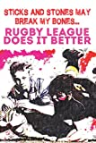 Sticks and Stones may break my bones but Rugby League does it better: A Rugby League Notebook