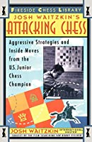 Attacking Chess: Aggressive Strategies and Inside Moves from the U.S. Junior Chess Champion (Fireside Chess Library)
