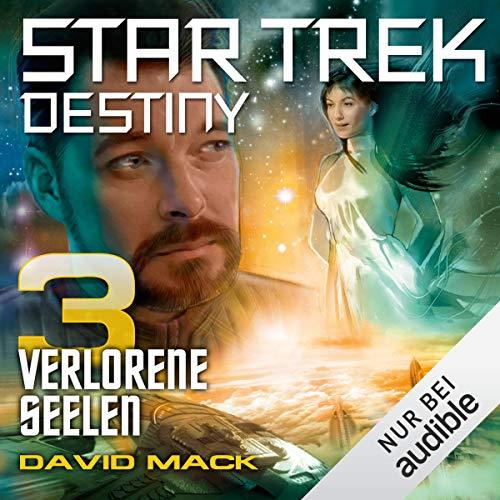Verlorene Seelen: Star Trek Destiny 3