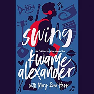 Swing                   Written by:                                                                                                                                 Kwame Alexander,                                                                                        Mary Rand Hess                               Narrated by:                                                                                                                                 Kwame Alexander                      Length: 4 hrs and 8 mins     Not rated yet     Overall 0.0