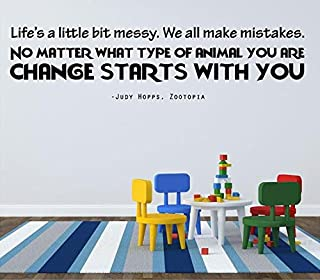 Zootopia Decal Quote by Judy Hopps - Life's a Little Messy.Change Start with You - Movie Wall Decoration - 20
